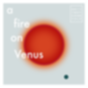 A Fire on Venus Album Cover 2-03.png