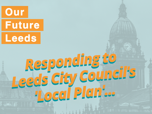 Have your say on the future of Leeds! Deadline 13th September!