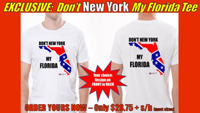 Don't New York My Florida T - ORDER NOW