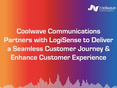 Coolwave Communications Partners with LogiSense to Deliver a Seamless Customer Journey & Enhance CX