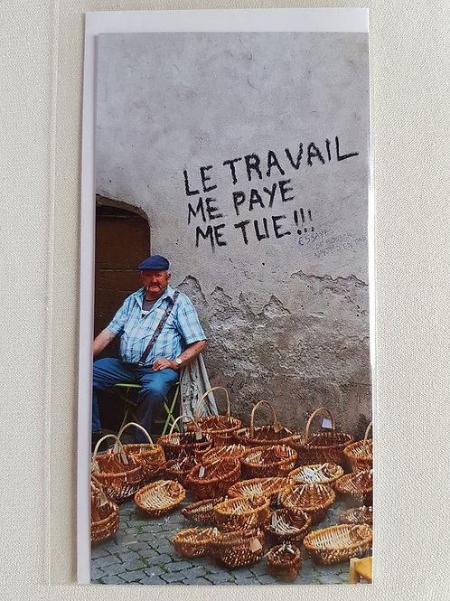 Fotokarte «Le travail me paye me tue»