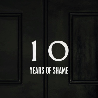 10 Years of Shame