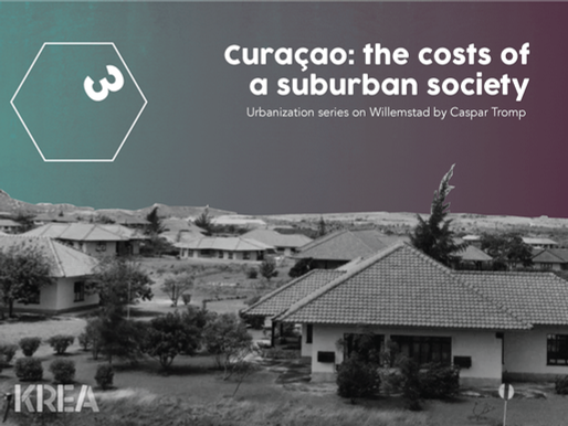 Urbanization series: Curaçao, the costs of a suburban society (3)