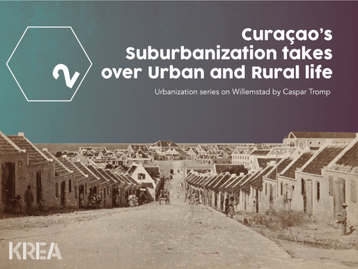 Urbanization series: Curaçao's suburbanization takes over urban and rural life (2)