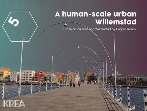 Urbanization series: A human-scale urban Willemstad (5)