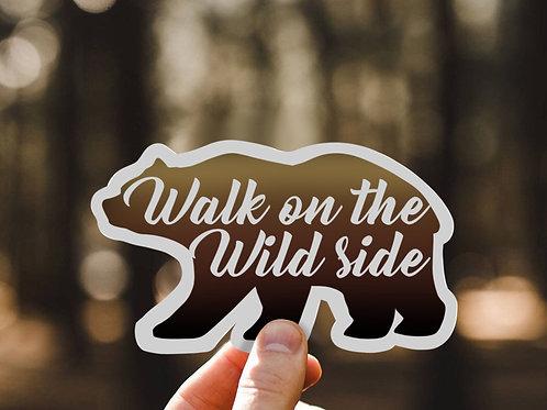 Bear Sticker, Walk on the Wild Side,  Vinyl Sticker