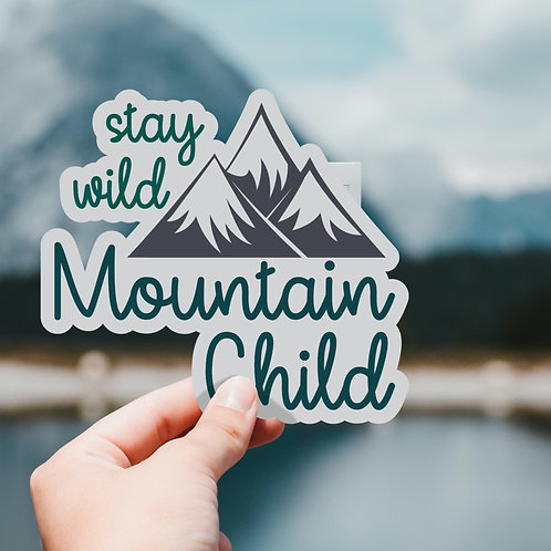 Mountain Sticker, Stay Wild Mountain Child, Vinyl Decals, Water bottle, Laptop