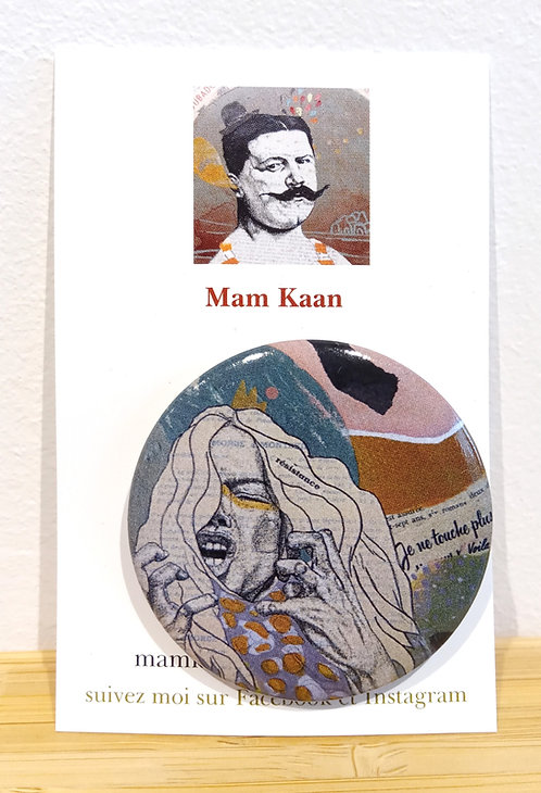 "Badge 45mm tiré du tableau ""Résistance"" de Mam Kaan, artiste tourangelle."