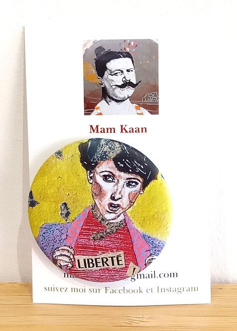 "Badge 45mm ""Liberté"" Mam Kaan"