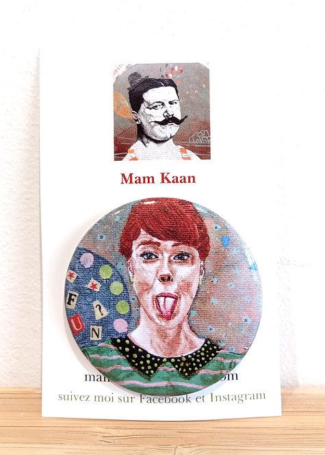"""Badge 45mm tiré de l'oeuvre """"Fun"""" de l'artiste tourangelle Mam Kaan"""