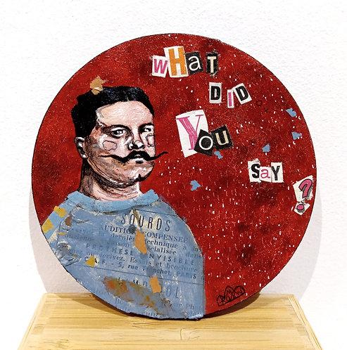 """Acrylique, collage et feutre fin sur sous-bock intitulé """"What did you say""""de l'artiste tourangelle Mam Kaan"""