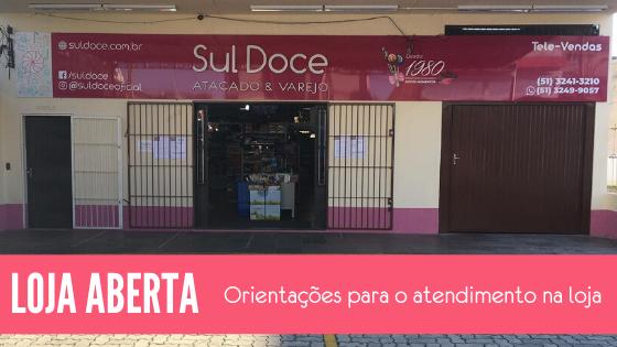 Loja aberta: Entenda como ocorre o atendimento na Sul Doce