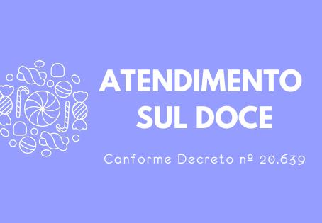 Atendimento Sul Doce conforme Decreto nº 20.639