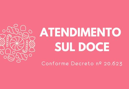 Confira como segue o atendimento da Sul Doce diante do Decreto nº 20.623