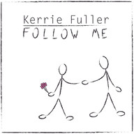 Official artwork for Kerrie Fuller's second EP, 'Follow Me'