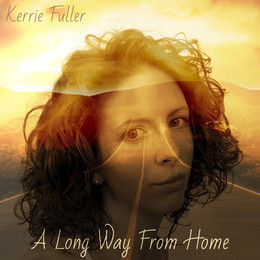 Official artwork of Kerrie Fuller's debut EP, 'A Long Way From Home'