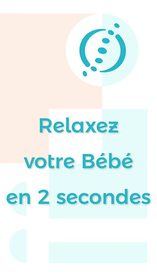 Relaxez votre Bébé en 2 seconds