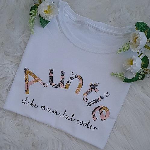 """Auntie"" Like Mum but Cooler T-Shirt"