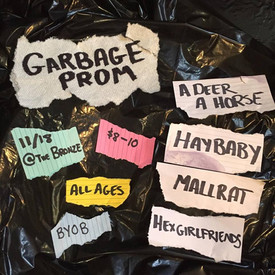 The flyer for Garbage Prom, a themed-concert at a pop-up DIY space I help run.