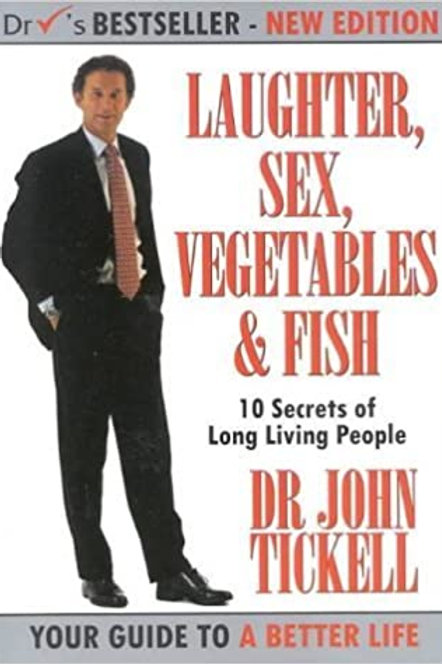 Laughter, Sex, Vegetables & Fish