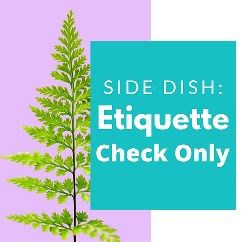NICEIFY Side Dish: Etiquette Check Only