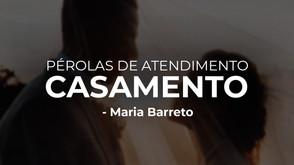 PÉROLAS DE UM ATENDIMENTO: CASAMENTO