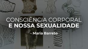 CONSCIÊNCIA CORPORAL E NOSSA SEXUALIDADE