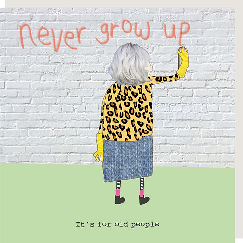 Never Grow Up Graffiti Card