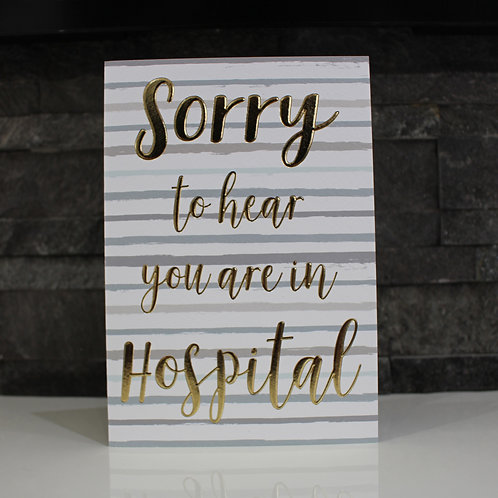 Sorry To Hear You Are In Hospital