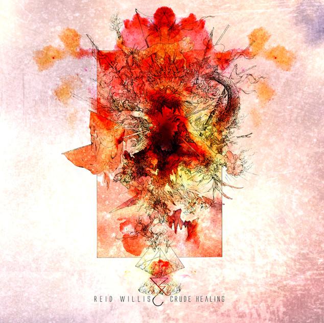 Crude Healing - LP - 10/7/16