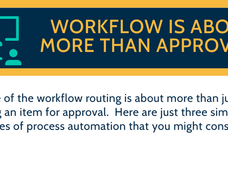 Workflow is about more than approval.