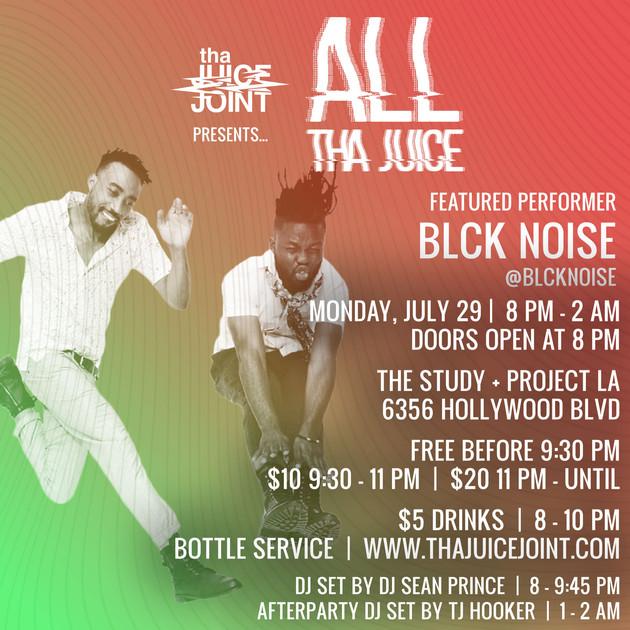 Blck Noise at All Tha Juice