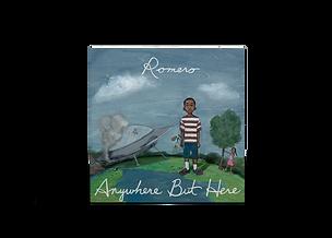 Anywhere But Here - Romero Mosley