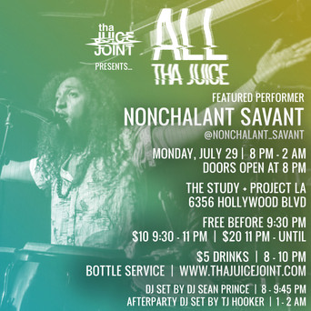 Nonchalant Savant at All Tha Juice