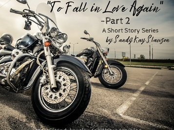 """""""To Fall in Love Again""""-Part 2-A Short Story Series"""