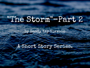 """""""The Storm""""-A short story series- Part 2."""