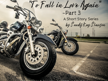 """""""To Fall in Love Again""""-Part 3-A Short Story Series"""