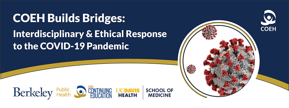 COEH Builds Bridges: Interdisciplinary & Ethical Response to the COVID-19 Pandemic