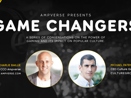 AMPVERSE PRESENTS: GAME CHANGERS INTERVIEW WITH MICHAEL PATENT, CULTURE GROUP