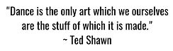 Ted Shawn Quote