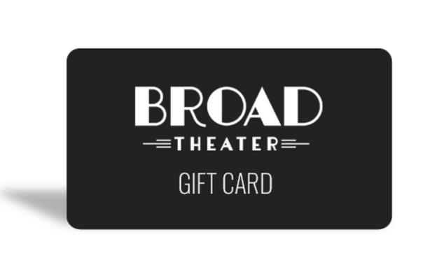 Broad Theater Gift Card