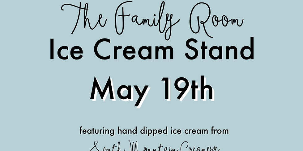 The Family Room Ice Cream Stand - Grand Opening!