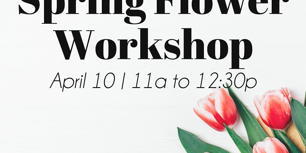 Spring Flower Arranging Workshop