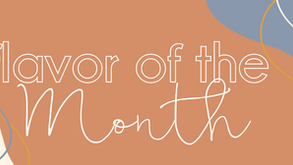 Flavor Of The Month- September