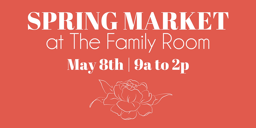 Spring Market at The Family Room