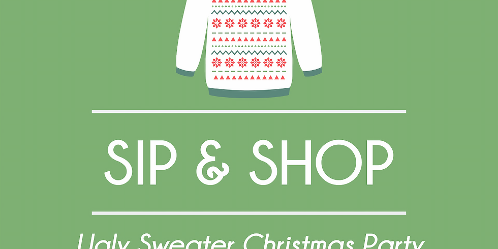 Ugly Sweater Christmas Party - Sip and Shop