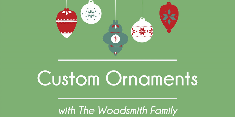 Custom Ornaments with The Woodsmith Family