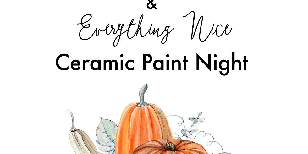 """Pumpkin Spice and Everything Nice"" - Ceramic Paint Night"