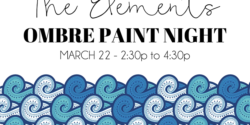 The Elements: Ombre Paint Night