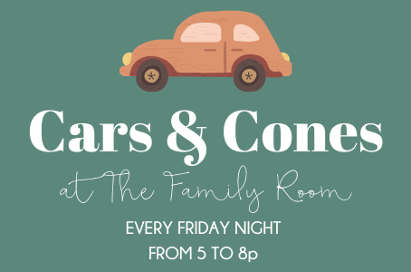 Cars & Cones is BACK at The Family Room!